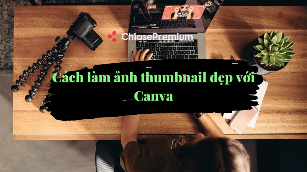Cách làm ảnh thumbnail với Canva