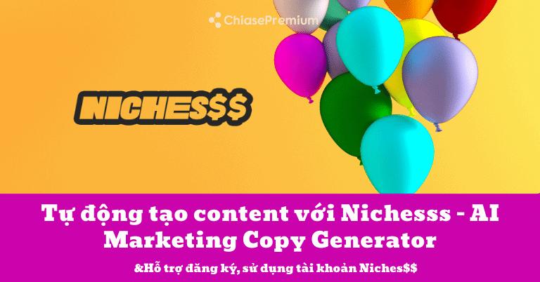 Nichesss là gì? Hướng dẫn sử dụng Nichesss - AI Marketing Copy Generator