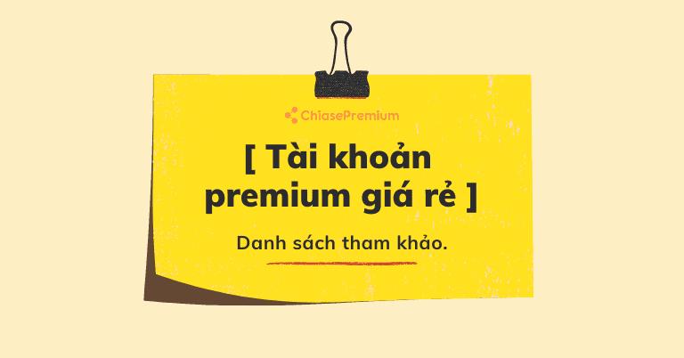 Tài khoản Premium giá rẻ
