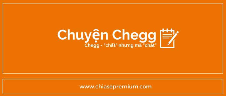 Chuyện Chegg:chát nhưng mà chất