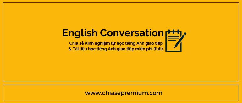Chia sẻ bộ tài liệu tự học tiếng Anh giao tiếp