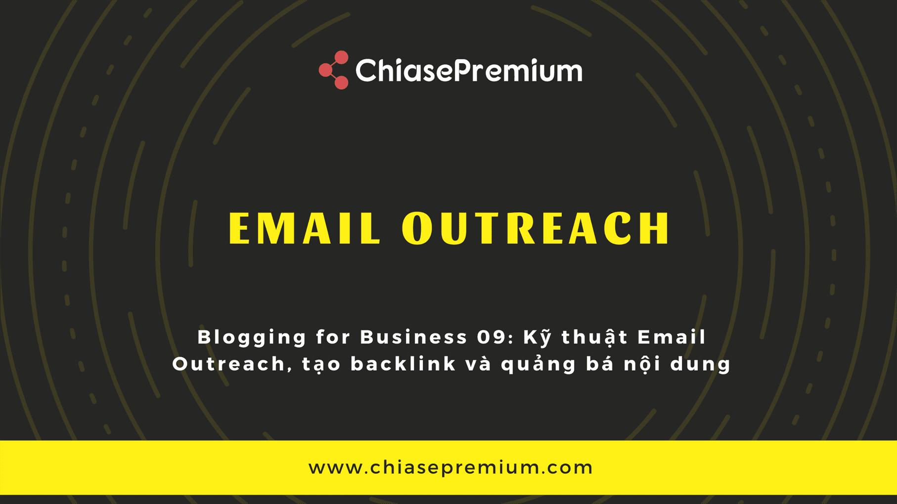 Kỹ thuật Email Outreach, tạo backlink và quảng bá nội dung