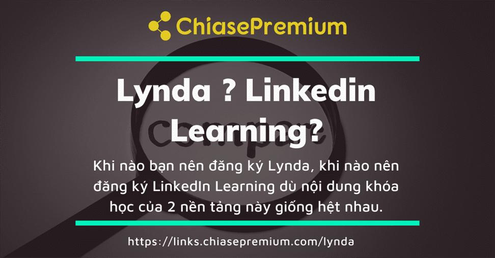 Chọn đăng ký mua tài khoản Lynda hay mua tài khoản LinkedIn Learning?