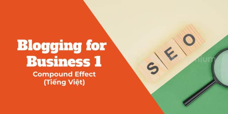 Hiệu ứng gộp trong tiếp thị nội dung số | Compound Effect