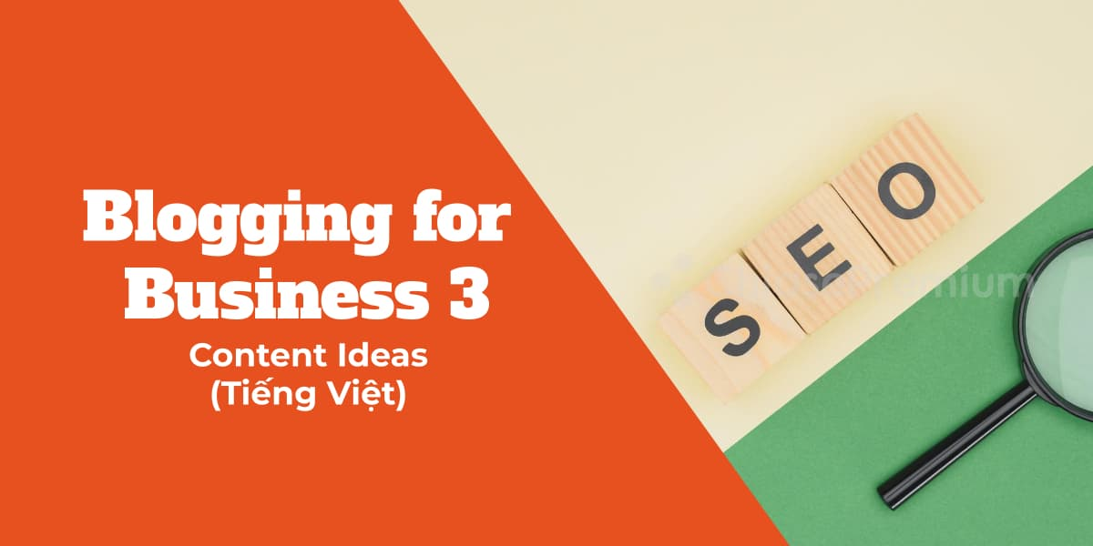 Blogging for Business - Content Ideas