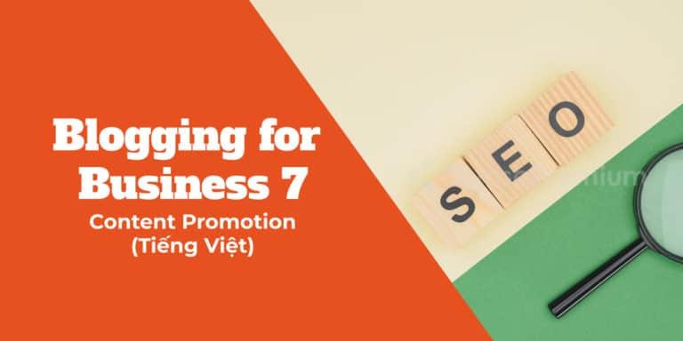 Blogging for Business: Content promotion là gì