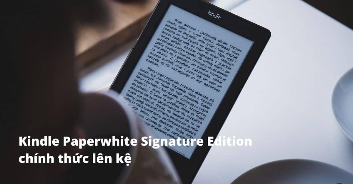 Kindle Paperwhite Signature Edition chinh thuc len ke