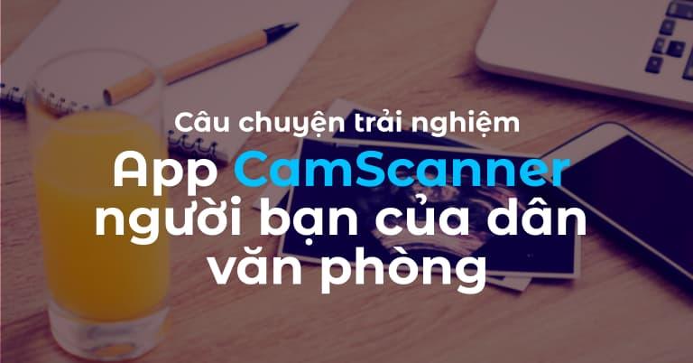 Review App CamScanner-người bạn của dân văn phòng.