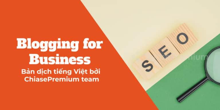Blogging For Business: Những bài học về SEO & Marketing Online từ Ahrefs