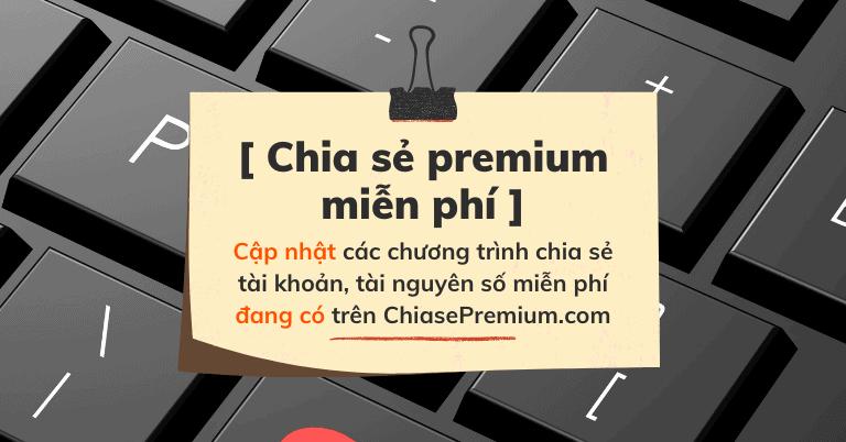 Cập nhật các chương trình chia sẻ premium miễn phí