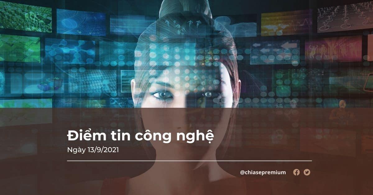 diem-tin-cong-nghe-13-09-2021