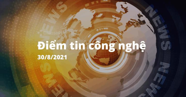 diem tin cong nghe-30-8-2021