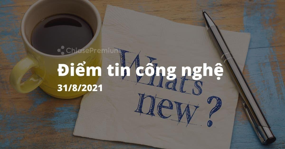 diem tin cong nghe-31-8-2021