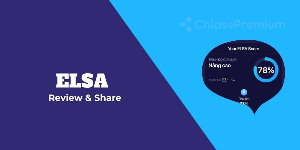 review và chia sẻ tài khoản ELSA Speak Pro