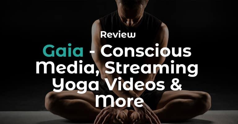 Review tài khoản Gaia: giải tỏa căng thẳng và hướng dẫn tập Yoga cho người mới bắt đầu